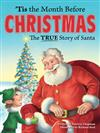 'Tis the Month Before Christmas: The True Story of Santa
