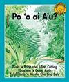 Po 'o ai A'u? / What Am I?