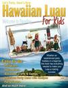 Let's Party, Here's How: Hawaiian Luau for Kids
