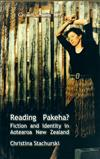 Reading Pakeha?: Fiction and Identity in Aotearoa New Zealand