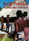 Atoll Politics: the Republic of Kiribati: The Republic of Kiribati