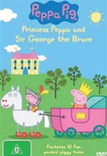 Peppa Pig - Season 3, Volume 2, Princess Peppa & Sir George The Brave