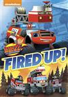 Blaze & the Monster Machines: Fired Up