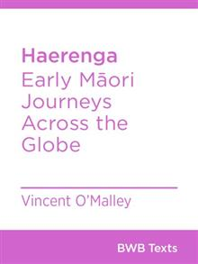 Haerenga: Early Maori Journeys Across the Globe