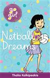 Netball Dreams - Go Girl