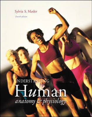 Understanding Human Anatomy and Physiology by Sylvia S. Mader - ISBN ...