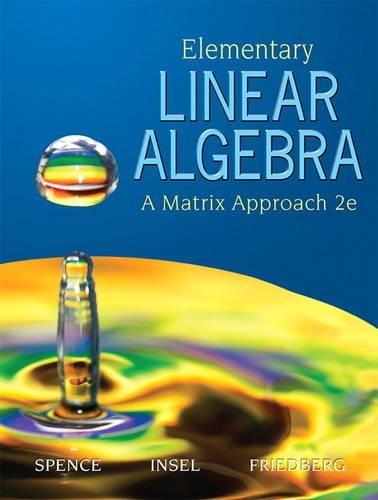 Elementary Linear Algebra By Lawrence E Spence ISBN
