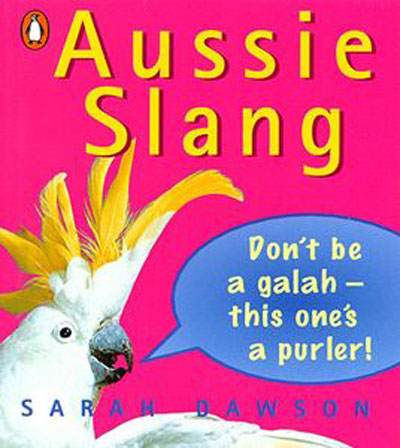 Aussie Slang by Sarah Dawson - ISBN: 9780140286892 (Penguin)