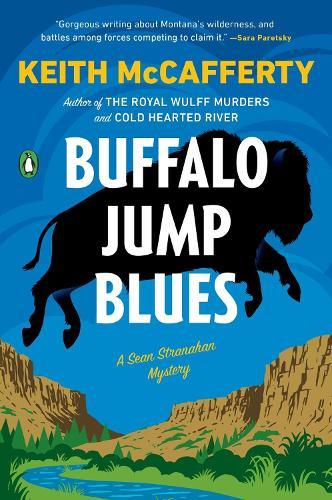 Buffalo Jump Blues: A Sean Stranahan Mystery by Keith McCafferty