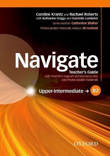 Navigate: B2 Upper-intermediate: Teacher's Guide with