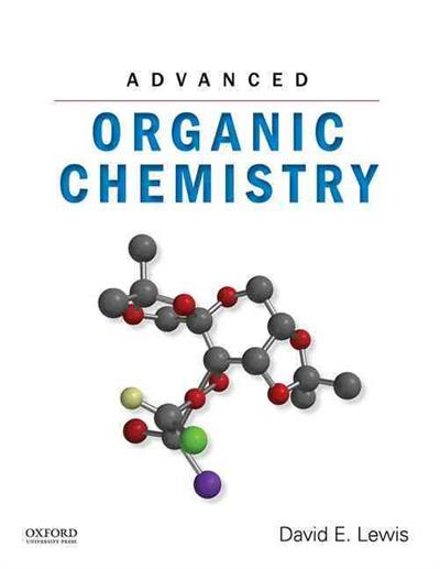 Advanced Organic Chemistry: A True Textbook for Advanced Organic