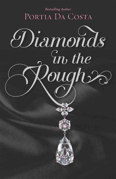 Diamonds in the Rough by Portia Da Costa - ISBN