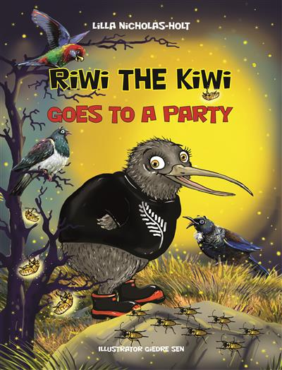 Riwi The Kiwi Goes To A Party By Lilla Nicholas Holt Isbn