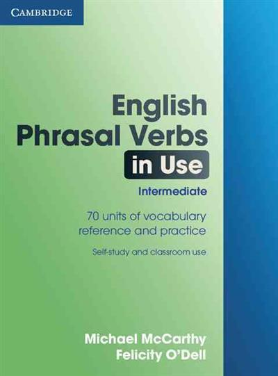 English Phrasal Verbs In Use Intermediate By Michael Mccarthy Isbn