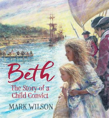 Beth: The Story of a Child Convict by Mark Wilson - ISBN