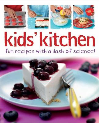 Kids\' Kitchen: Fun Recipes with a Dash of Science by Lorna Brash ...