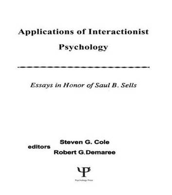 Essays On Health Applications Of Interactionist Psychology Essays In Honor Of Saul B Sells Essay On Photosynthesis also A Level English Essay Applications Of Interactionist Psychology Essays In Honor Of Saul B  Argumentative Essay Topics High School