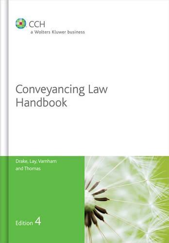 Conveyancing Law Handbook 4th edition by Nicholas Drake