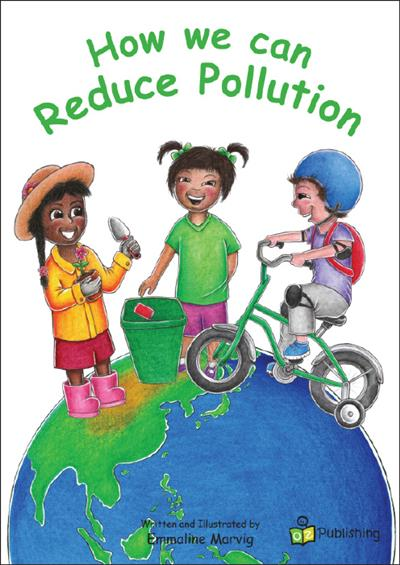 how we can reduce pollution by emmaline marvig isbn 9780992290528 oz publishing. Black Bedroom Furniture Sets. Home Design Ideas