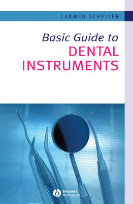 Basic Guide to Dental Instruments by Carmen Scheller