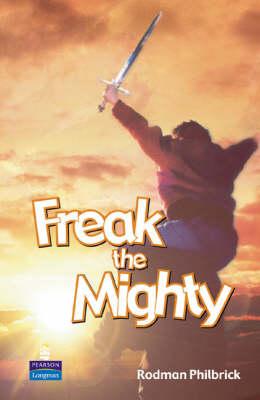 Freak The Mighty by Rodman Philbrick - ISBN: 9781405834629 (Pearson  Education)