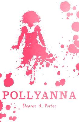 Pollyanna by Eleanor H  Porter - ISBN: 9781407179889