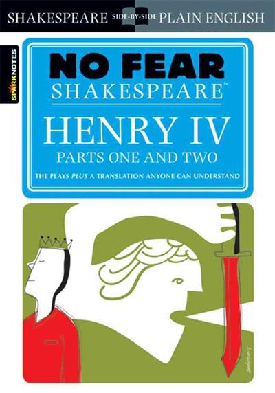 Henry IV Parts One and Two (No Fear Shakespeare) by