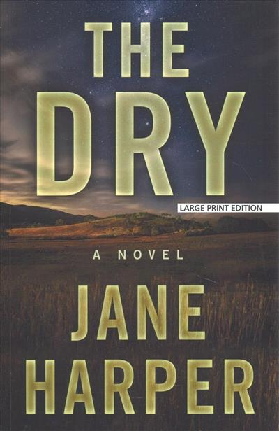 The Dry by Jane Harper - ISBN: 9781432847623 (Large Print Press)