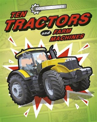 cool machines ten tractors and farm machines by j p percy isbn