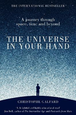 The Universe in Your Hand: A Journey Through Space, Time and