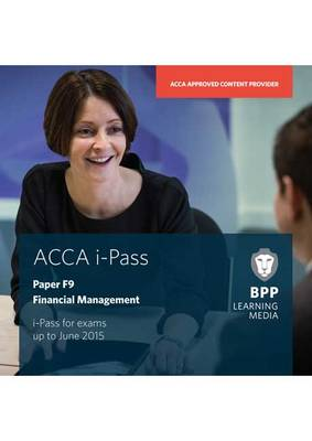 ACCA F9: Financial Management: iPass by Bpp Learning Media