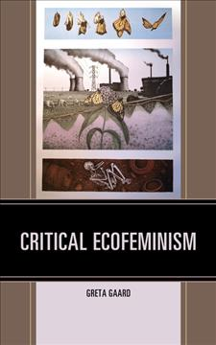 Critical Ecofeminism by Greta Gaard - ISBN: 9781498533584