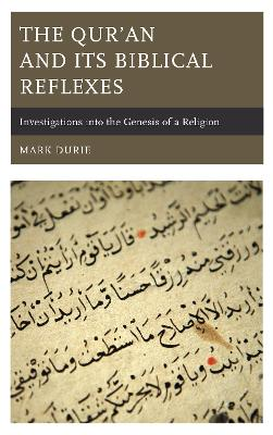 The Qur'an and Its Biblical Reflexes: Investigations into