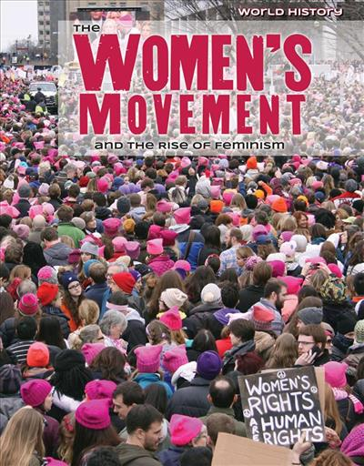 The Women's Movement and the Rise of Feminism by Nicole
