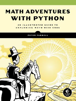 Math Adventures With Python: An Illustrated Guide to Exploring Math