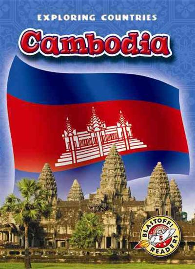 Blastoff! Exploring Countries: Cambodia by Walter Simmons