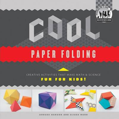 Cool Paper Folding: Creative Activities That Make Math