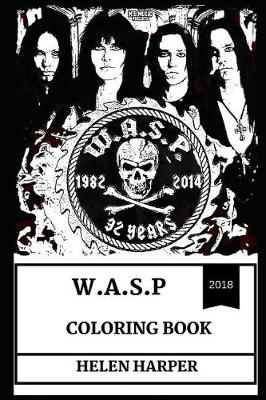 W.A.S.P Coloring Book: Glam Culture Legends and Wild Blackie ...