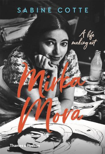 Mirka Mora: A Life of Making Art by Sabine Cotte - ISBN