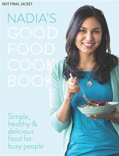 Nadia lims good food cookbook by nadia lim isbn 9781775535065 nadia lims good food cookbook forumfinder Image collections