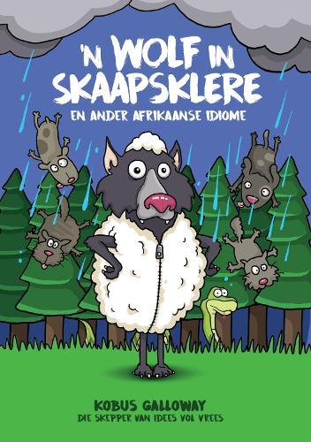 579924e9895263 Wolf in skaapklere, en ander Afrikaanse idiome, 'n by Kobus Galloway ...