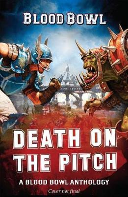 Death on the Pitch - A Blood Bowl Anthology: A Blood Bowl