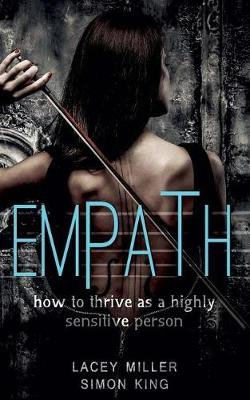 Empath: How to Thrive as a Highly Sensitive Person by Lacey Miller