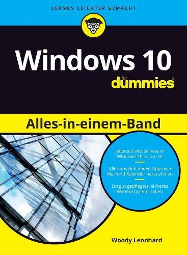Windows 10 Alles In Einem Band Fur Dummies By Woody Leonhard Isbn