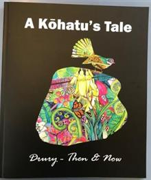 A Kohatu's Tale: Drury-Then & Now