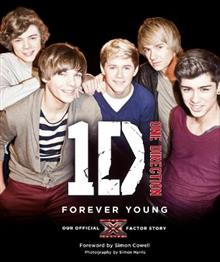 One Direction: Forever Young: Our Official X Factor Story