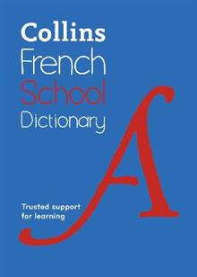 Collins French School Dictionary: Trusted Support for Learning