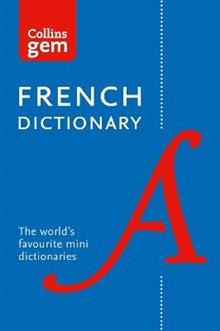 Collins French Gem Dictionary: The World's Favourite Mini Dictionaries