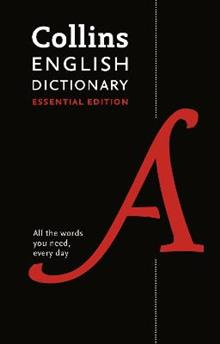 Collins English Essential Dictionary: All the Words You Need, Every Day