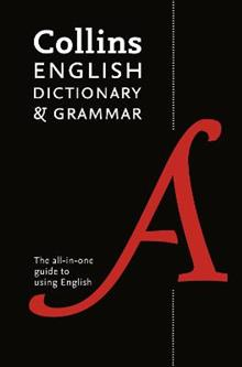 Collins English Dictionary and Grammar: The All-in-One Guide with 200,000 Words and Phrases